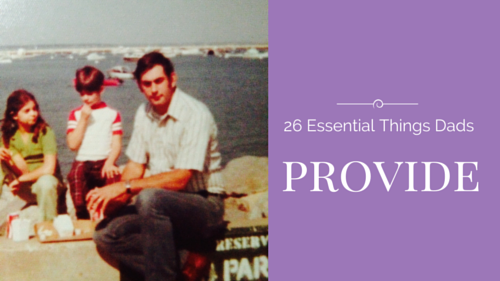 26 essential things dads provide