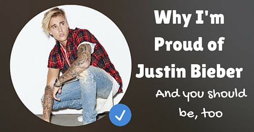 why I'm proud of Justin bieber