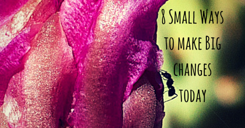 8 small ways to make big changes