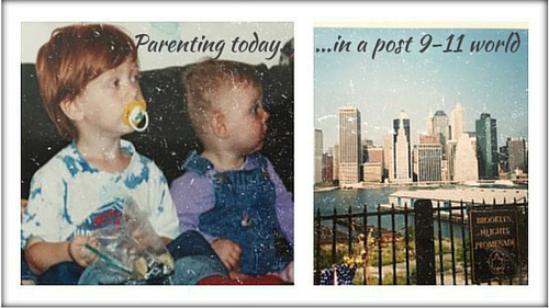 Parenting today in a post 9-11 world